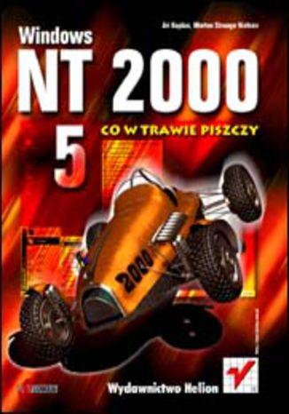 Okładka książki Windows NT 2000. Co w trawie piszczy