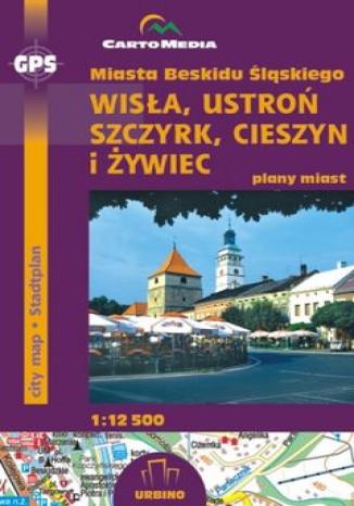 Okładka książki/ebooka Miasta Beskidu Śląskiego (Wisła, Ustroń, Szczyrk, Cieszyn, Żywiec). Mapa CartoMedia 1:12 500