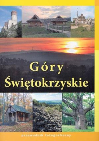 Okładka książki/ebooka Góry Świętokrzyskie. Przewodnik fotograficzny Elipsa