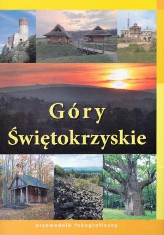 Okładka książki Góry Świętokrzyskie. Przewodnik fotograficzny Elipsa