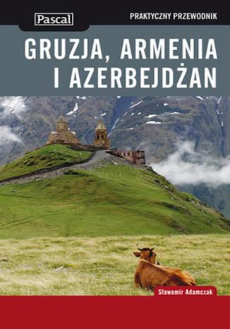 Okładka książki Gruzja, Armenia i Azerbejdżan. Praktyczny przewodnik Pascal