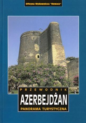Okładka książki/ebooka Azerbejdżan. Przewodnik Rewasz