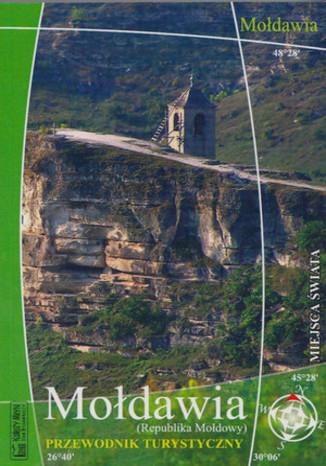 Okładka książki Mołdawia (Republika Mołdowy). Przewodnik turystyczny Księży Młyn