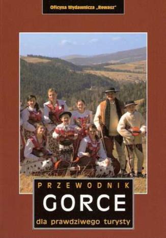 Okładka książki/ebooka Gorce. Przewodnik dla prawdziwego turysty Rewasz