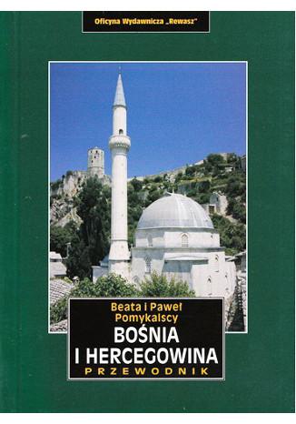 Bośnia i Hercegowina. Przewodnik. Wydanie II