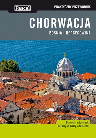 Okładka książki/ebooka Chorwacja Bośnia i Hercegowina. Praktyczny przewodnik Pascal