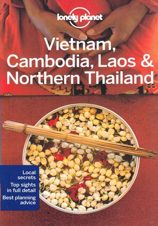 Okładka książki/ebooka Vietnam, Cambodia, Laos & Northern Thailand (Wietnam, Kambodża, Laos i Tajlandia Północna). Przewodnik Lonely Planet