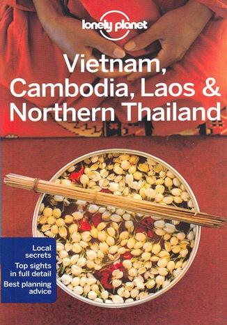 Okładka książki Vietnam, Cambodia, Laos & Northern Thailand (Wietnam, Kambodża, Laos i Tajlandia Północna). Przewodnik Lonely Planet