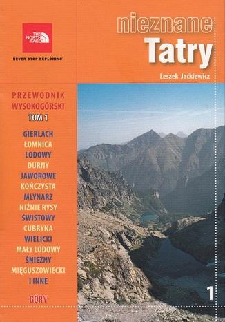 Okładka książki/ebooka Nieznane Tatry. Przewodnik wysokogórski Tom 1