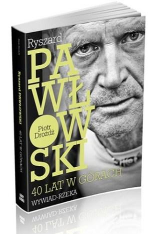 Okładka książki Ryszard Pawłowski  40 lat w górach. Wywiad-rzeka