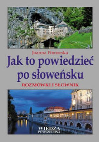Okładka książki/ebooka Jak to powiedzieć po słoweńsku