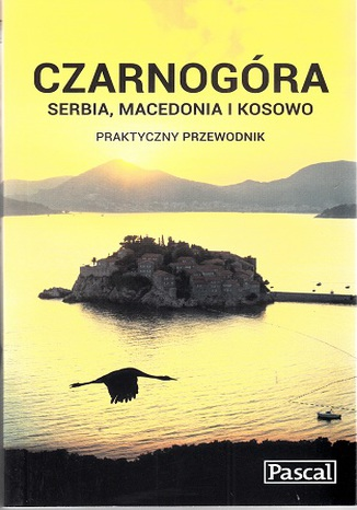 Okładka książki/ebooka Czarnogóra, Serbia, Macedonia i Kosowo. Praktyczny przewodnik Pascal