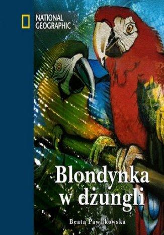 Okładka książki Blondynka w dżungli (okładka twarda)