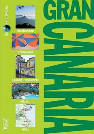 Gran Canaria. Przewodnik (Dookoła Świata)