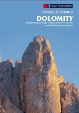 Okładka książki Dolomity. Najpiękniejsze drogi wspinaczkowe i ferraty wokół doliny Val Gardena