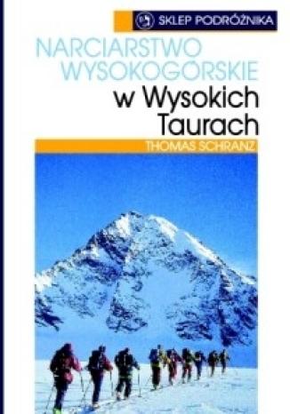 Okładka książki Narciarstwo Wysokogórskie w Wysokich Taurach