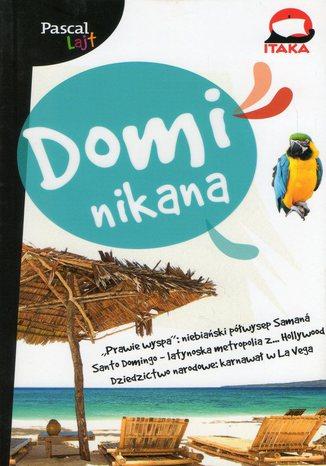 Okładka książki Dominikana. Przewodnik Pascal Lajt
