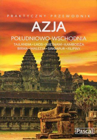 Okładka książki Azja Południowo-Wschodnia. Przewodnik praktyczny Pascal