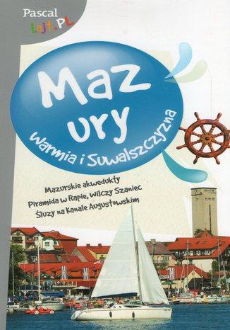 Okładka książki Mazury, Warmia i Suwalszczyzna. Przewodnik Pascal Lajt