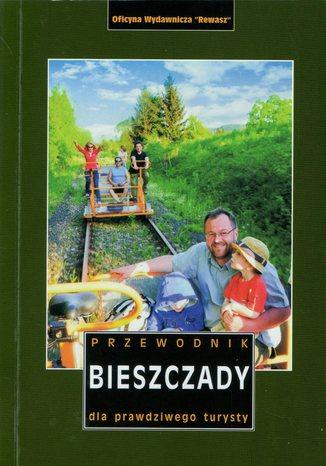 Okładka książki Bieszczady. Przewodnik dla prawdziwego turysty