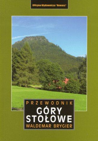 Okładka książki Góry Stołowe. Przewodnik Rewasz Wyd. II