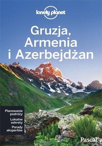 Okładka książki Gruzja, Armenia, Azerbejdżan. Przewodnik Lonely Planet po polsku