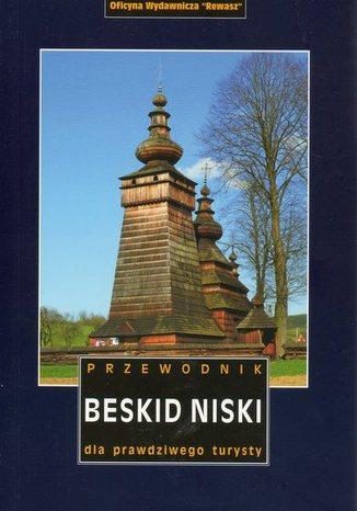 Okładka książki/ebooka Beskid Niski. Przewodnik dla prawdziwego turysty