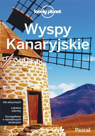 Okładka książki Wyspy Kanaryjskie. Przewodnik Lonely Planet po polsku