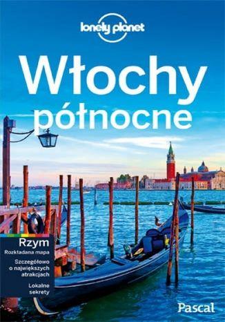Okładka książki Włochy Północne. Przewodnik Lonely Planet po polsku