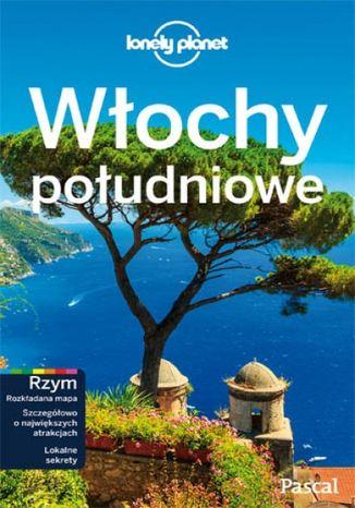 Okładka książki Włochy Południowe. Przewodnik Lonely Planet po polsku