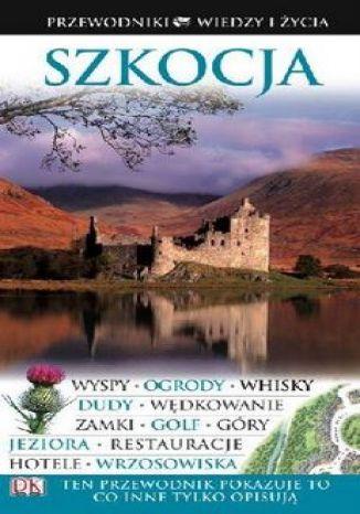 Okładka książki/ebooka Szkocja. Przewodniki Wiedzy i Życia