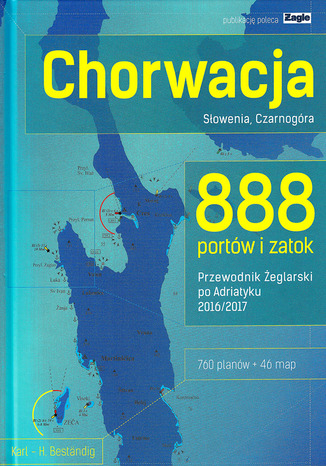 Okładka książki Chorwacja, Słowenia, Czarnogóra 888 portów i zatok 2016/2017 Przewodnik żeglarski po Adriatyku