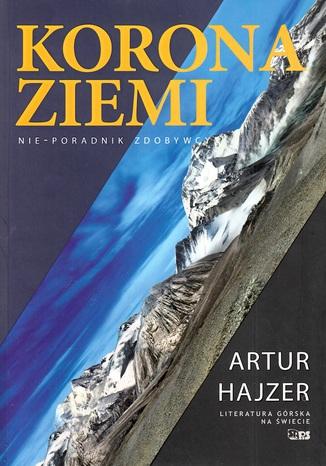 Okładka książki/ebooka Korona Ziemi. Nie - poradnik zdobywcy