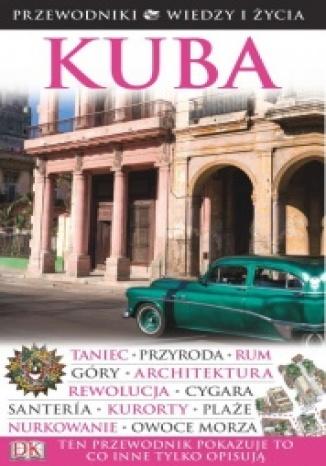 Okładka książki Kuba. Przewodniki Wiedzy i Życia