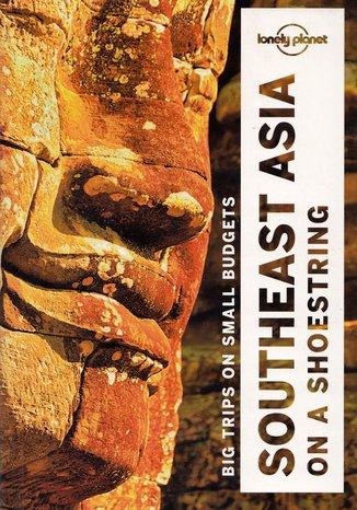 Okładka książki Southeast Asia (Azja południowo-wschodnia). Przewodnik Lonely Planet