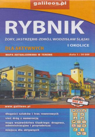 Okładka książki Rybnik Żory Jastrzębie-Zdrój Wodzisław Śląski i okolice mapa 1:50 000 Plan