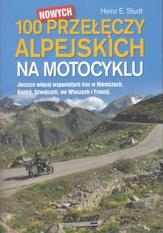 Okładka książki 100 nowych przełęczy alpejskich na motocyklu