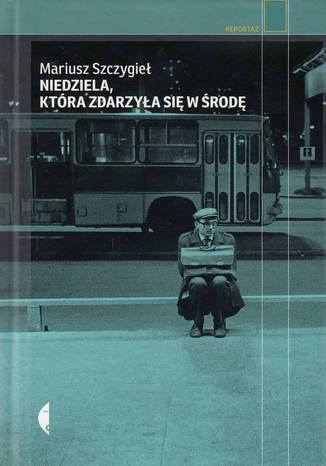 Okładka książki/ebooka Niedziela, która zdarzyła się w środę