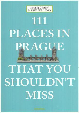 Okładka książki 111 Places in Prague That You Shouldn't Miss