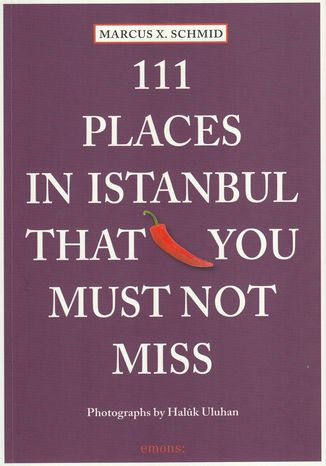 Okładka książki/ebooka 111 Places in Istanbul That You Must Not Miss
