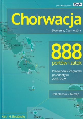 Okładka książki/ebooka Chorwacja Słowenia Czarnogóra 888 portów i zatok 2018/2019 Przewodnik żeglarski po Adriatyku