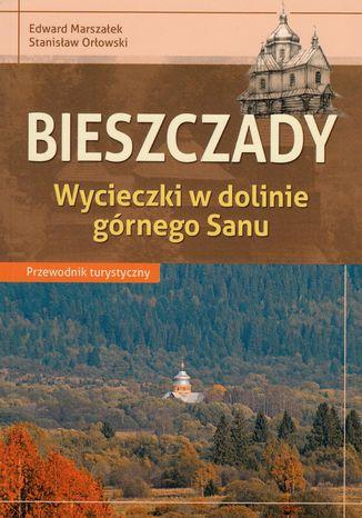 Okładka książki/ebooka Bieszczady - Wycieczki w dolinie górnego Sanu