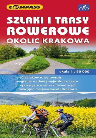 Okładka książki Szlaki i trasy rowerowe okolic Krakowa, 1:50 000