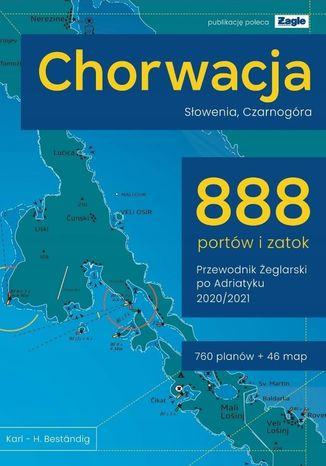 Okładka książki Chorwacja Słowenia Czarnogóra 888 portów i zatok 2020/2021 Przewodnik żeglarski po Adriatyku