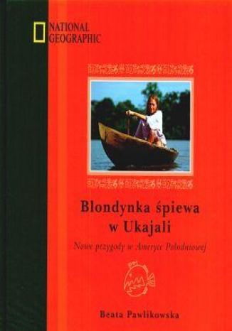 Okładka książki Blondynka śpiewa w Ukajali (oprawa twarda)