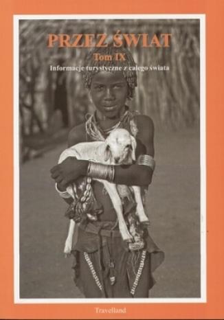 Okładka książki/ebooka Przez Świat Tom IX. Informacje turystyczne z całego świata