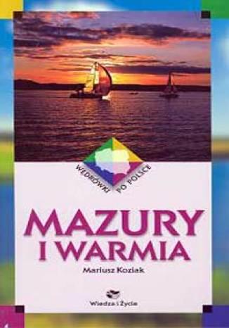Mazury i Warmia. Wędrówki po Polsce.