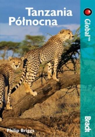 Okładka książki/ebooka Tanzania Północna. Przewodnik Bradt (Global)