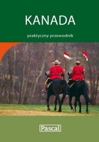 Kanada. Praktyczny Przewodnik