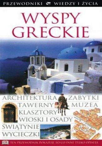 Okładka książki/ebooka Wyspy Greckie. Przewodniki Wiedzy i Życia